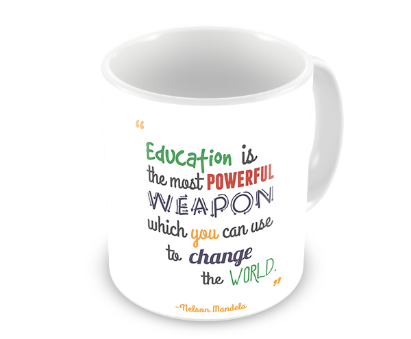Education is the most powerful weapon - Nelson Mandela