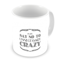 1-Motivational Mug Sample - No to Crazy