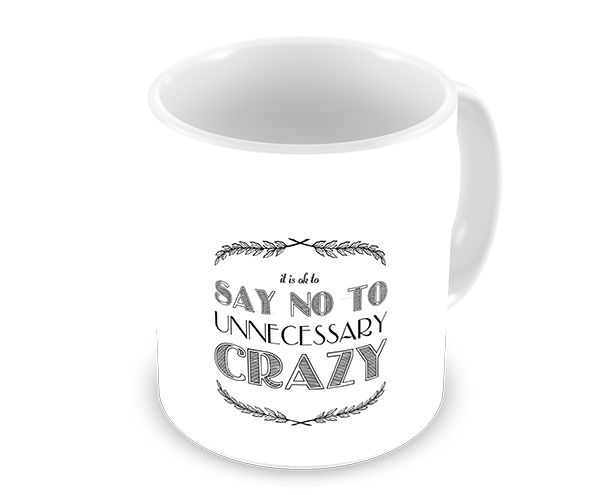 Say No to Unnecessary Crazy