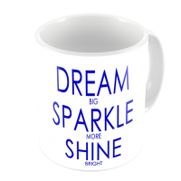1-Motivational Mug Sample -dream sparkle shine