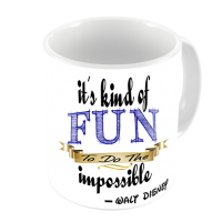1-Motivational Mug Sample -its kind of fun to do the impossible