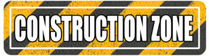 Construction Zone Street Signs for college programs