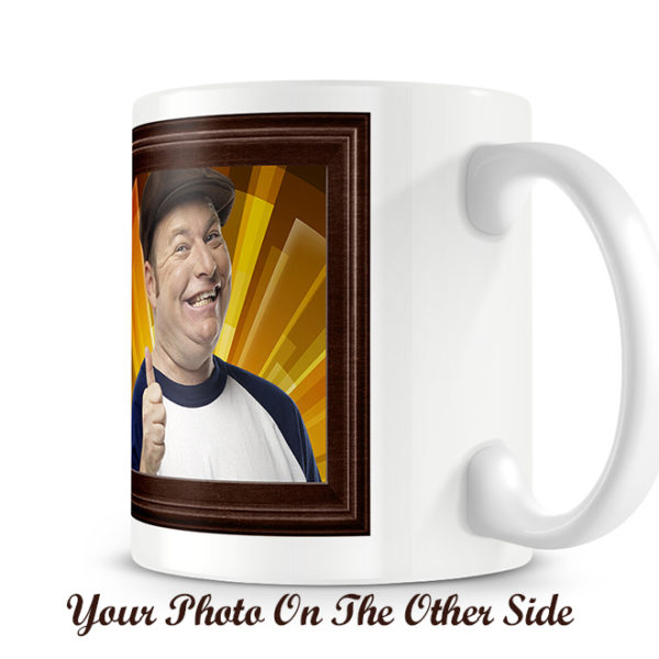 You photo on one side of the mug - a saying on the other