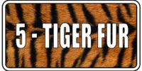 5 - Tiger Fur