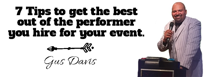 Here are 7 tips to get the best out of your performer