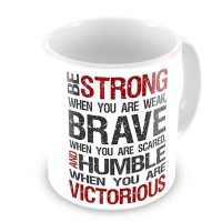 1-Motivational Mug Sample - Be Strong When You Are Weak