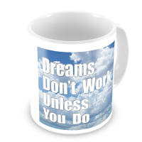 1-Motivational Mug Sample - Dreams Don't Work Unless You Do
