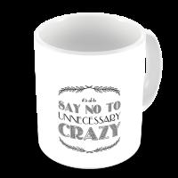 1-Motivational Mug Sample - No to Crazy